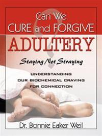 Can We Cure and Forgive Adultery? Staying Not Straying