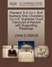 Planters' S S Co V. Rolf Seeberg Ship Chandlery Co U.S. Supreme Court Transcript of Record with Supporting Pleadings