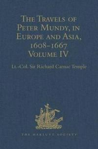 The Travels of Peter Mundy, in Europe and Asia, 1608-1667