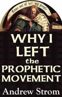 "Why I Left the Prophetic Movement.. Gold Dust & ""Laughing Revivals"".. to Heed John Paul Jackson, Patricia King & Todd Bentley, or Men Like Leonard Ravenhill & David Wilkerson ?"