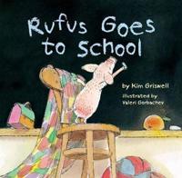 Rufus Goes to School - Kim T. gråwell  Gorbachev Valeri - böcker (9781454904168)     Bokhandel