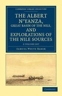 The Albert N'yanza, Great Basin of the Nile, and Explorations of the Nile Sources 2 Volume Set