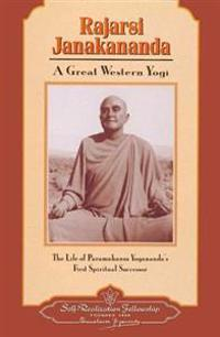 Rajarsi Janakananda (James J. Lynn): A Great Western Yogi