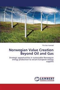 Norwegian Value Creation Beyond Oil and Gas