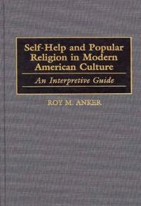 Self-Help and Popular Religion in Modern American Culture