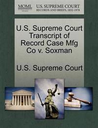 U.S. Supreme Court Transcript of Record Case Mfg Co V. Soxman