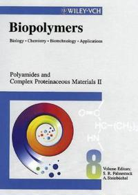 Biopolymers, Polyamides and Complex Proteinaceous Materials II