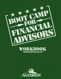 Boot Camp for Financial Advisors Workbook Your Battle Plan