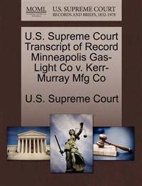 U.S. Supreme Court Transcript of Record Minneapolis Gas-Light Co V. Kerr-Murray Mfg Co