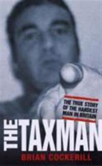 The Taxman: The True Story of the Hardest Man in Britain