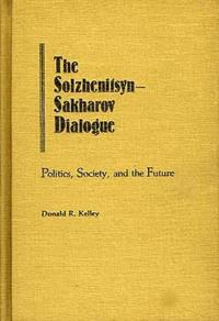 The Solzhenitsyn-Sakharov Dialogue