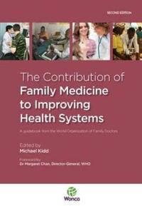 The Contribution of Family Medicine to Imroving Health Systems