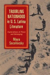 Troubling Nationhood in U.S. Latina Literature