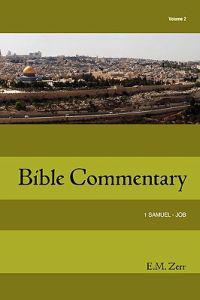Zerr Bible Commentary Vol. 2 1 Samuel - Job