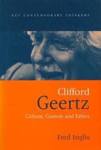 Clifford Geertz: Culture Custom and Ethics