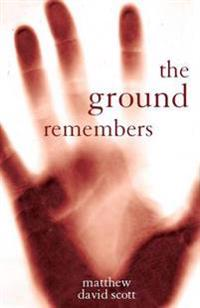 The Ground Remembers