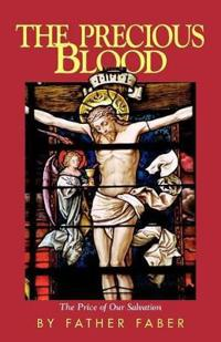 The Precious Blood or the Price of Our Salvation
