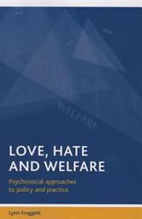 Love, Hate and Welfare