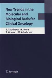 New Trends in the Molecular and Biological Basis for Clinical Oncology