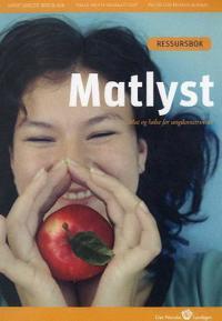 Matlyst - Anne Merete Selvik Ask, Nelly Mette Bjerketvedt, Inger Lise Fevang Jensen | Ridgeroadrun.org