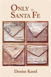 Only In Santa Fe
