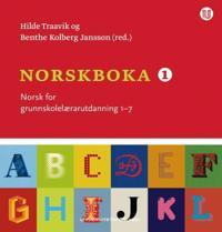 Norskboka 1; norsk for grunnskolelærarutdanning 1-7
