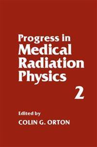 Progress in Medical Radiation Physics