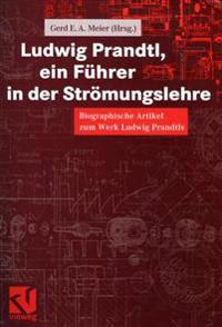 Ludwig Prandtl, Ein Führer in Der Strömungslehre