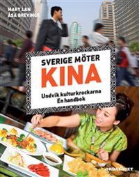 Sverige möter Kina : undvik kulturkrockarna