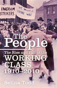 People - the rise and fall of the working class, 1910-2010