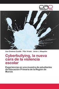 Cyberbullying, La Nueva Cara de la Violencia Escolar