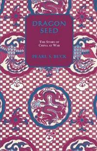 Dragon Seed / Pearl S. Buck