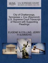 City of Chattanooga, Tennessee V. Cox (Raymond) U.S. Supreme Court Transcript of Record with Supporting Pleadings