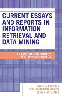 Current Essays And Reports In Information Retrieval And Data Mining