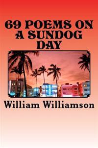 69 Poems on a Sundog Day