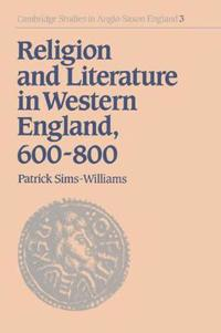 Religion And Literature in Western England, 600–800