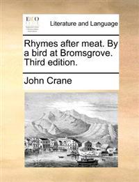 Rhymes After Meat. by a Bird at Bromsgrove. Third Edition.