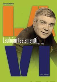 Laulajan testamentti Veikko Lavin taiteilijavuodet 1950-1996