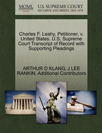 Charles F. Leahy, Petitioner, V. United States. U.S. Supreme Court Transcript of Record with Supporting Pleadings