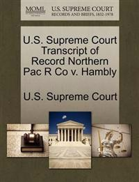 U.S. Supreme Court Transcript of Record Northern Pac R Co V. Hambly