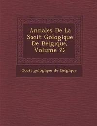 Annales de La Soci T G Ologique de Belgique, Volume 22