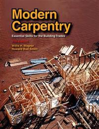 Modern Carpentry: Essential Skills for the Building Trades