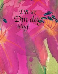 Det är din dag idag