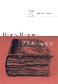 History, Historians, & Autobiography