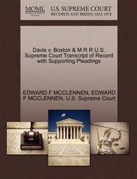Davis V. Boston & M R R U.S. Supreme Court Transcript of Record with Supporting Pleadings