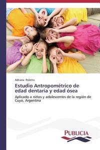 Estudio Antropometrico de Edad Dentaria y Edad Osea