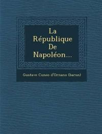 La Republique de Napoleon...
