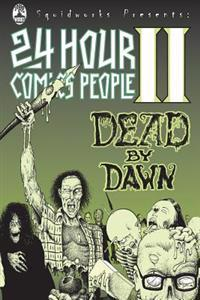 24 Hour Comics People II: Dead by Dawn
