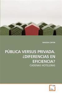 Publica Versus Privada. Diferencias En Eficiencia?