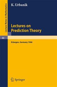 Lectures on Prediction Theory